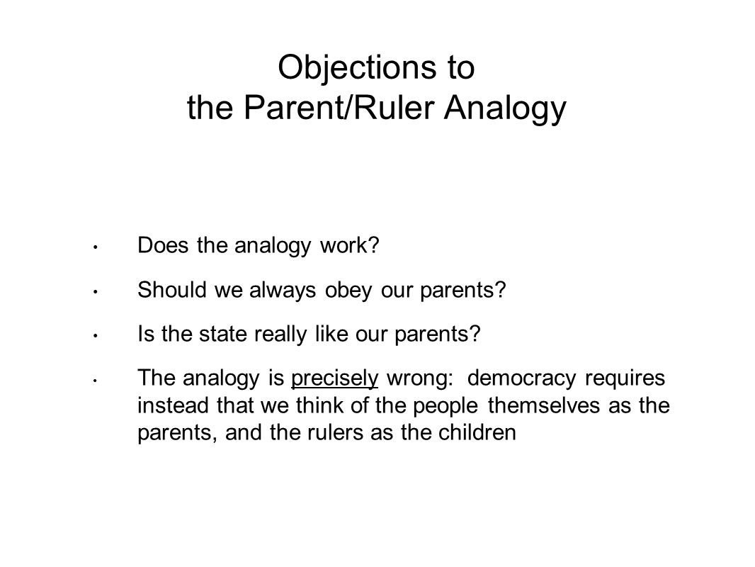 Objections to the Parent/Ruler Analogy Does the analogy work.