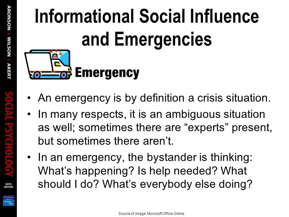 Informational Social Influence and Emergencies An emergency is by definition a crisis situation.