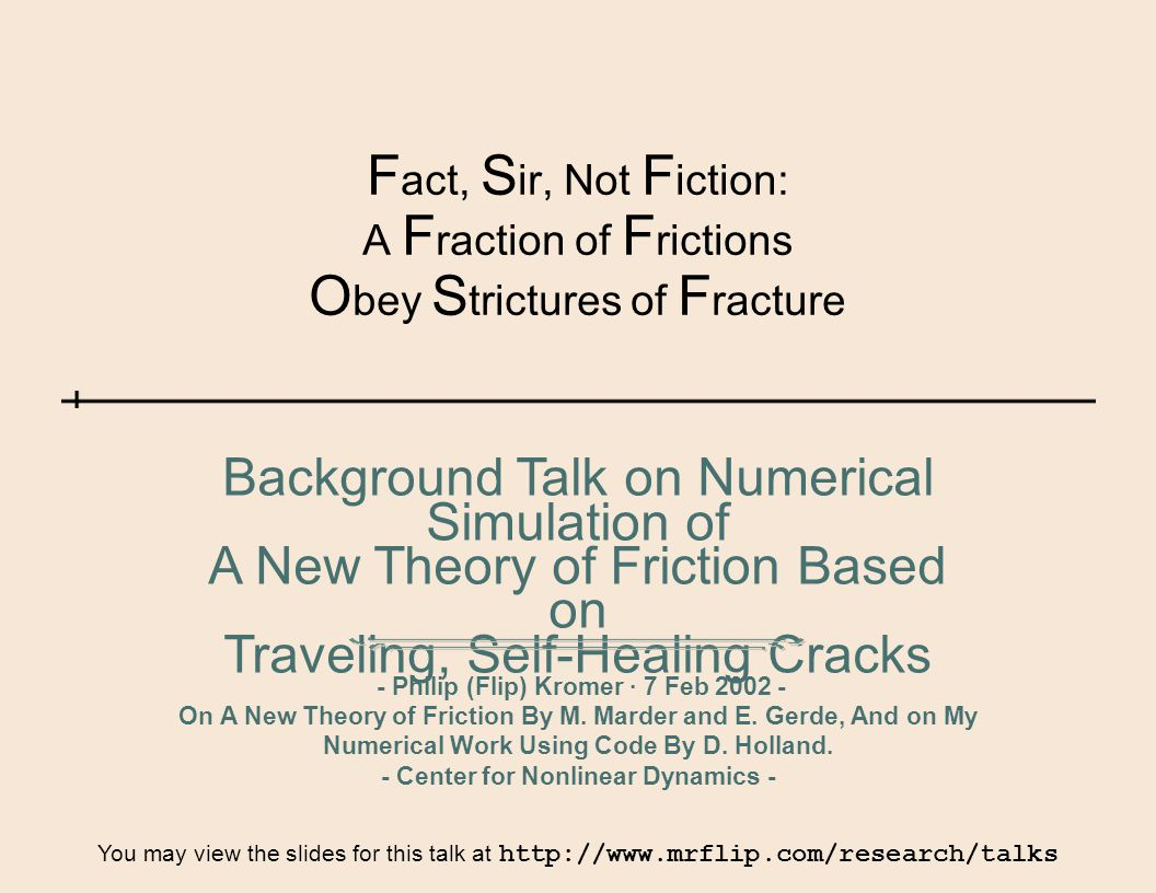 F act, S ir, Not F iction: A F raction of F rictions O bey S trictures of F racture - Philip (Flip) Kromer ∙ 7 Feb 2002 - On A New Theory of Friction By M.