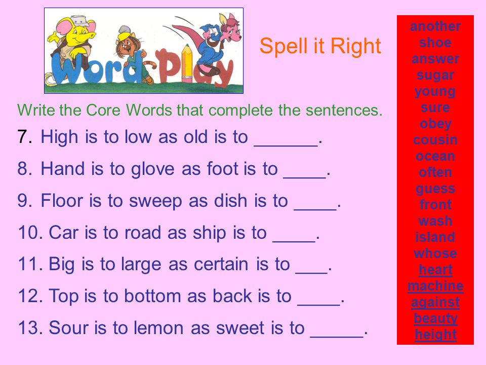 Write the Core Words that complete the sentences. 7.
