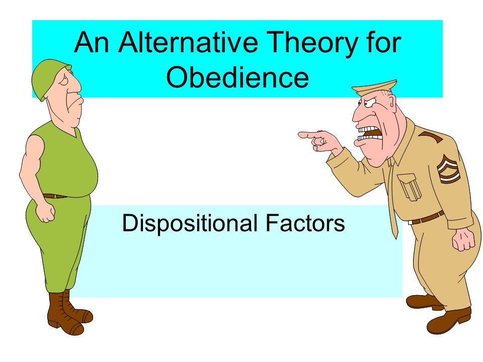 An Alternative Theory for Obedience Dispositional Factors