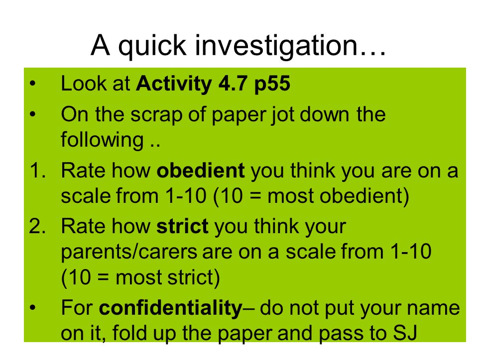 A quick investigation… Look at Activity 4.7 p55 On the scrap of paper jot down the following..
