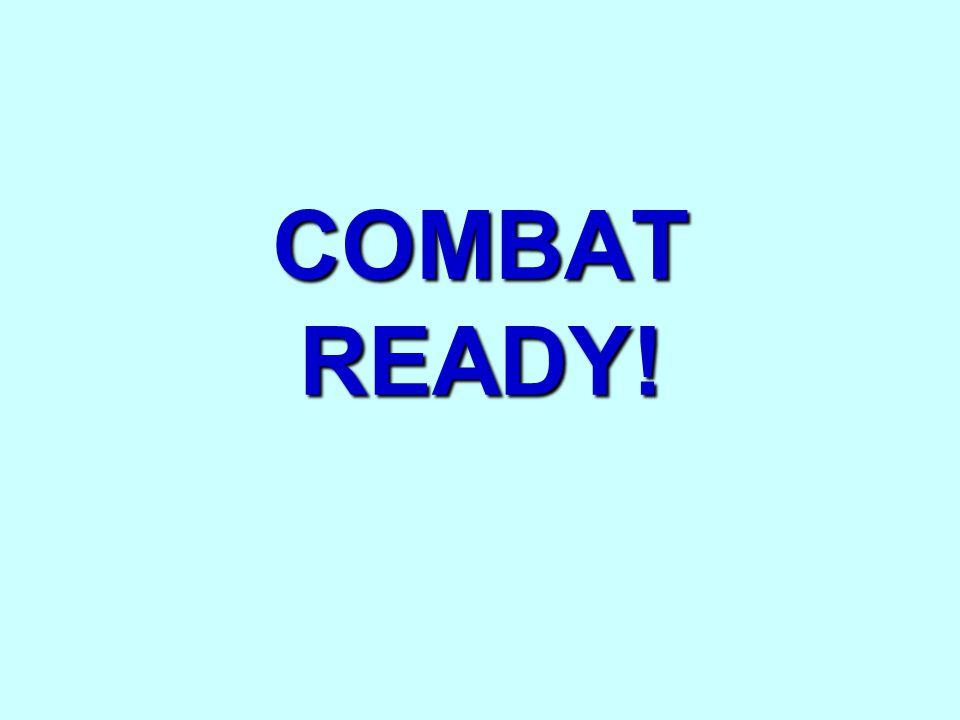 COMBAT READY!