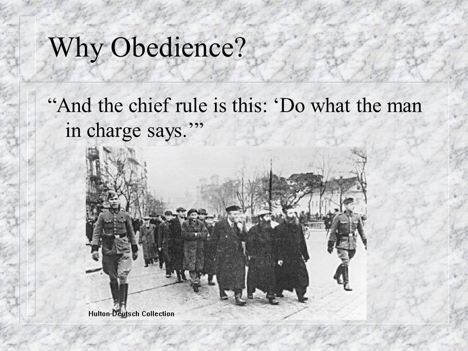 """Why Obedience? """"And the chief rule is this: 'Do what the man in charge says.'"""""""