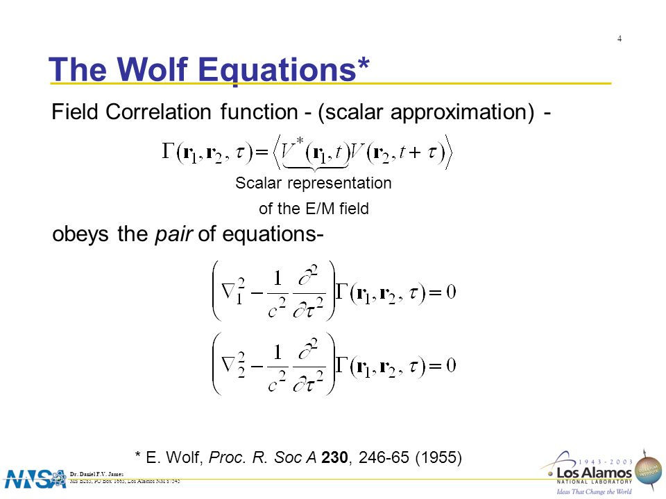 Dr. Daniel F.V. James MS B283, PO Box 1663, Los Alamos NM 87545 4 The Wolf Equations* * E.