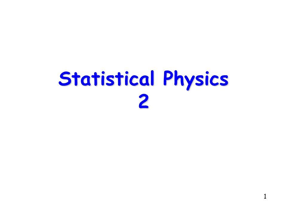 1 Statistical Physics 2