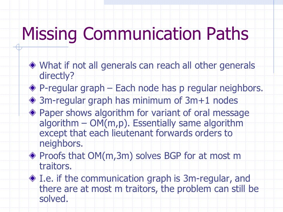 Missing Communication Paths What if not all generals can reach all other generals directly.