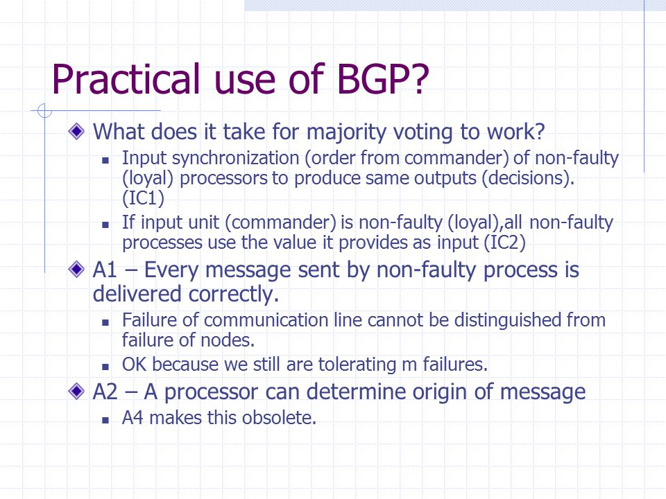 Practical use of BGP. What does it take for majority voting to work.