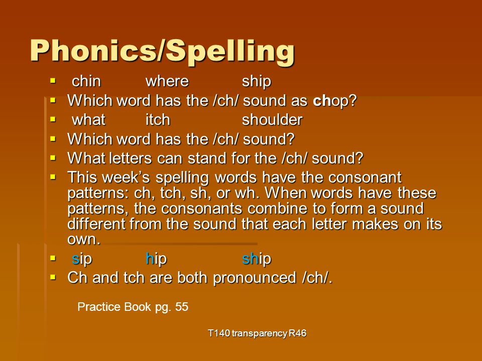 Phonics/Spelling  chinwhereship  Which word has the /ch/ sound as chop.