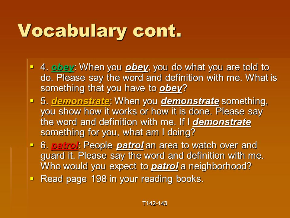 Vocabulary cont.  4. obey: When you obey, you do what you are told to do.
