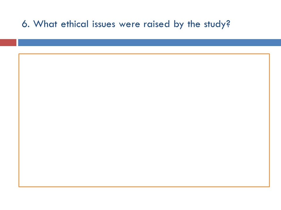 6. What ethical issues were raised by the study?