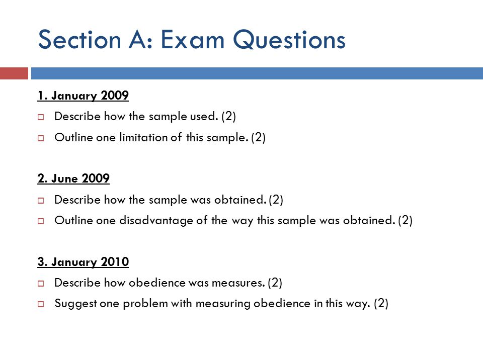 Section A: Exam Questions 1.January 2009  Describe how the sample used.