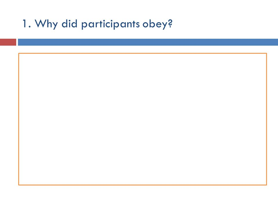 1. Why did participants obey?