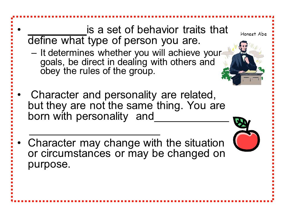 _________ is a set of behavior traits that define what type of person you are.