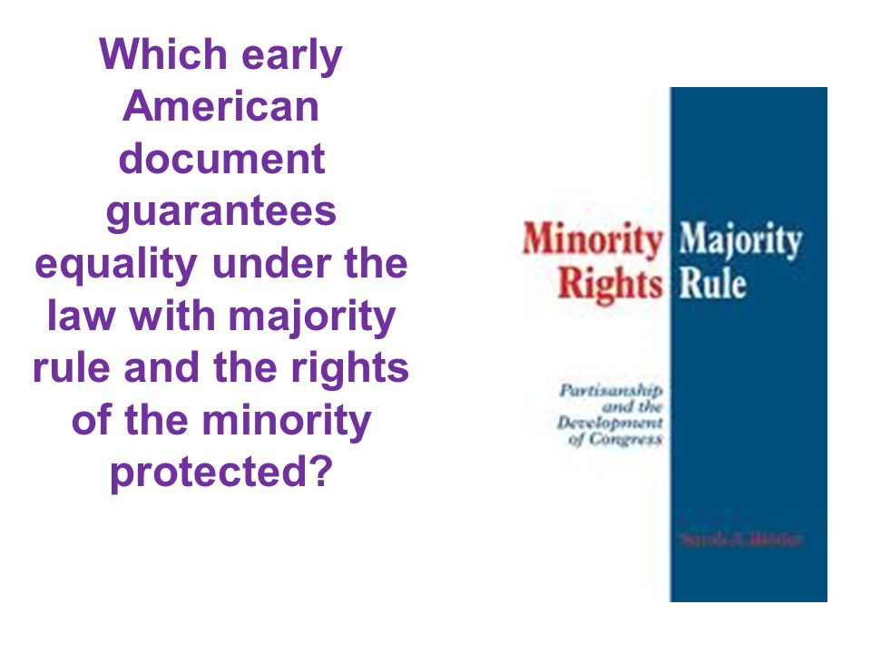 Which early American document guarantees equality under the law with majority rule and the rights of the minority protected