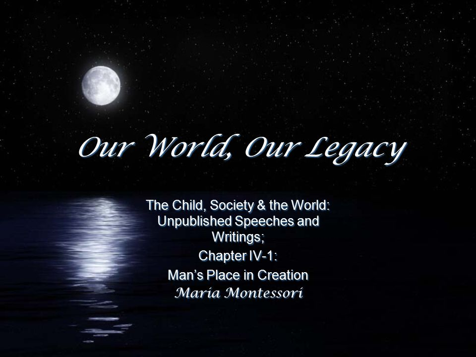 The Child, Society and the World; Chapter 3 FJust as there is a tendency to develop language in every man, so there is a tendency to develop religion.