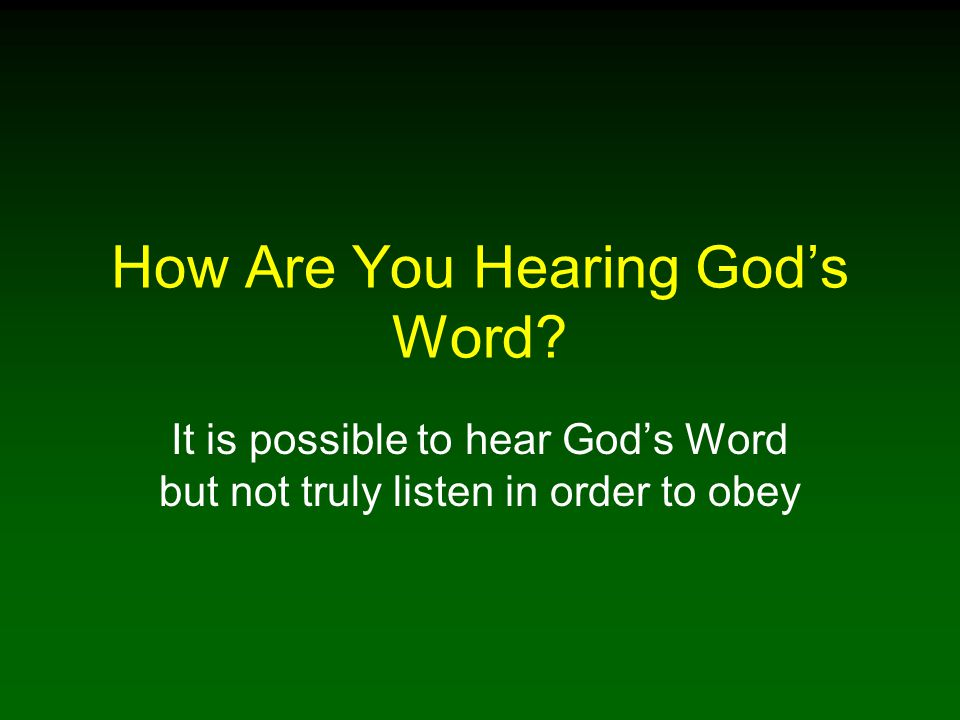 How Are You Hearing God's Word.