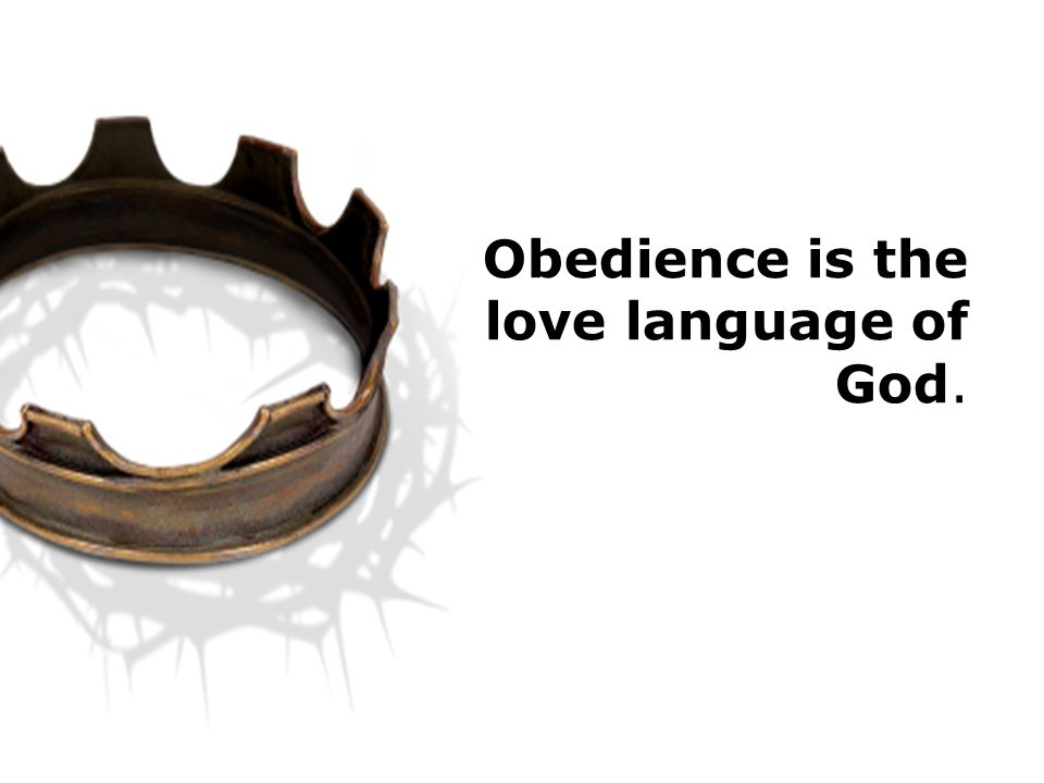 Obedience is the love language of God.