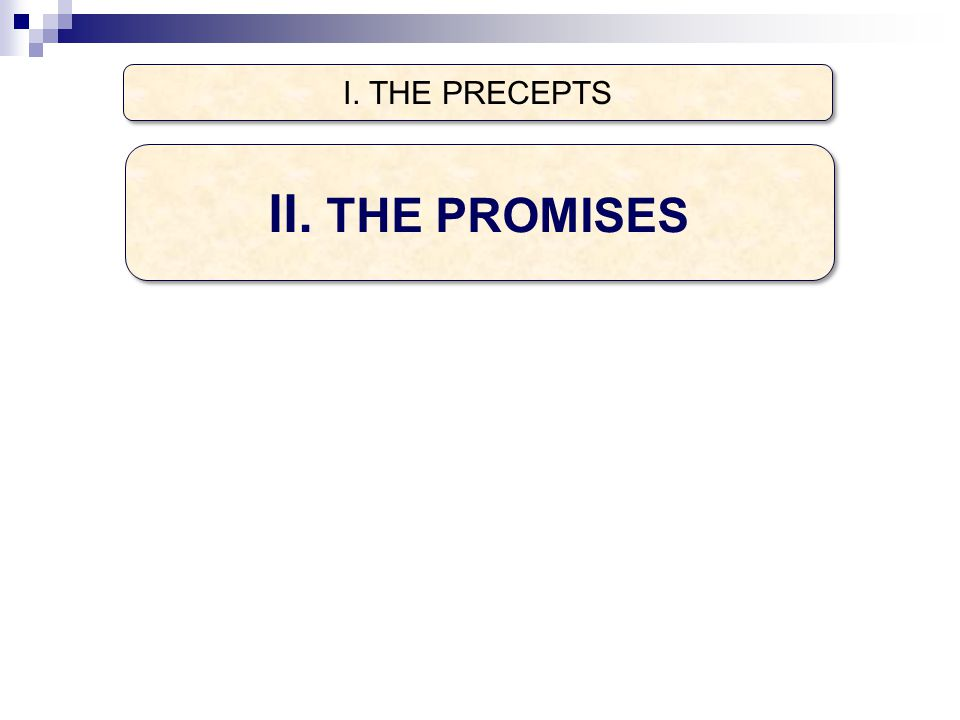 I. THE PRECEPTS II. THE PROMISES