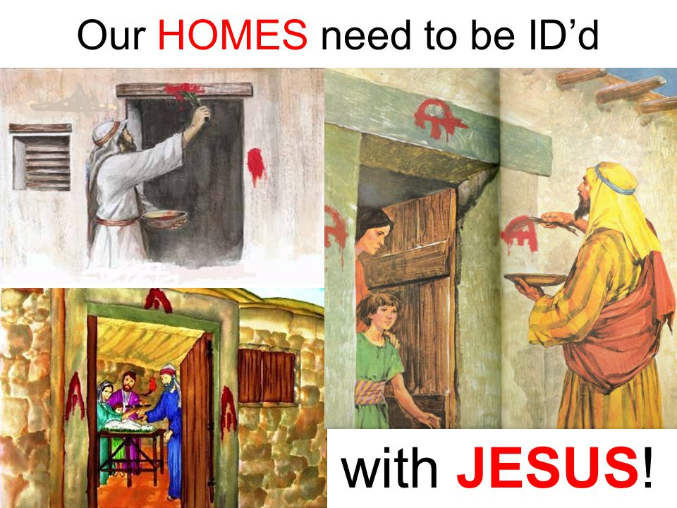 Our HOMES need to be ID'd with JESUS!