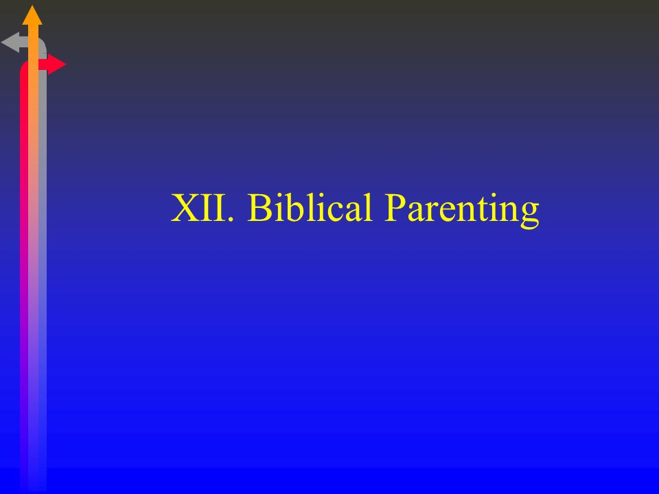 XII. Biblical Parenting