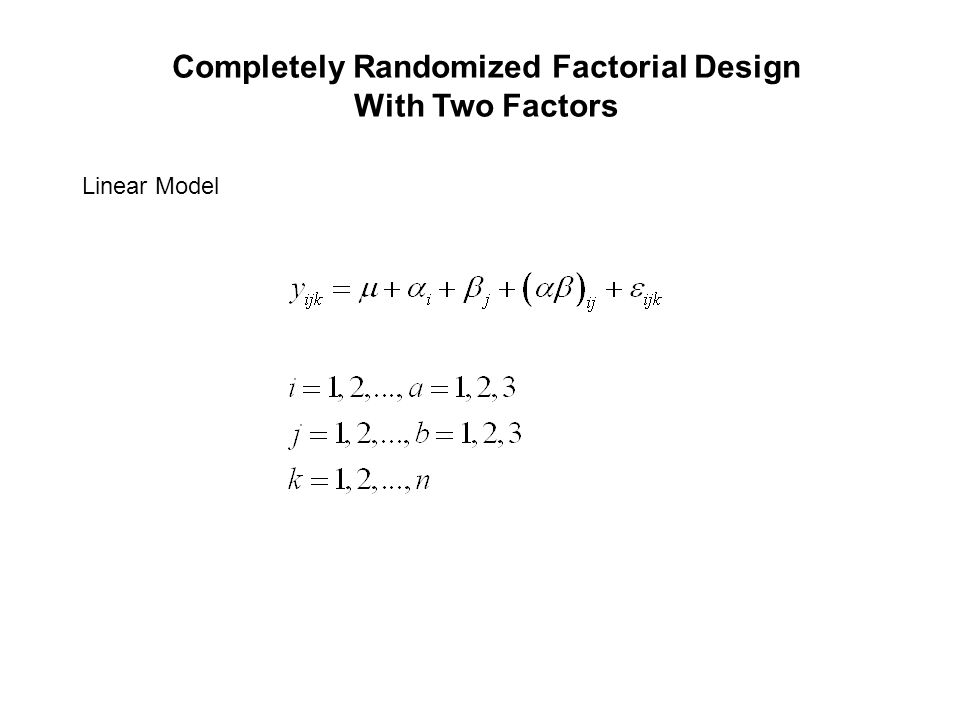 Linear Model Completely Randomized Factorial Design With Two Factors