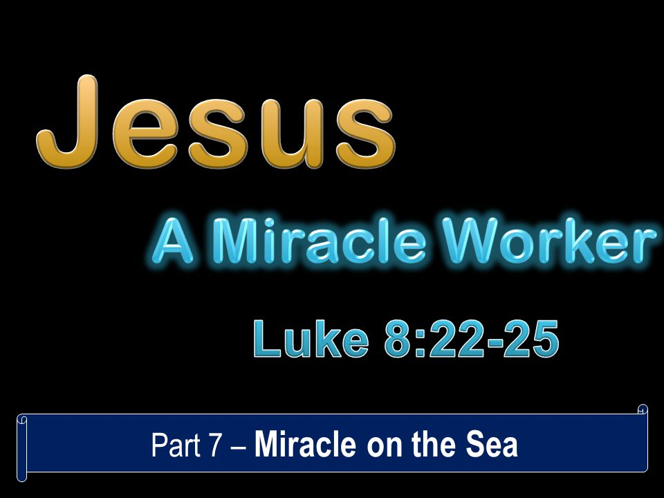 Part 7 – Miracle on the Sea