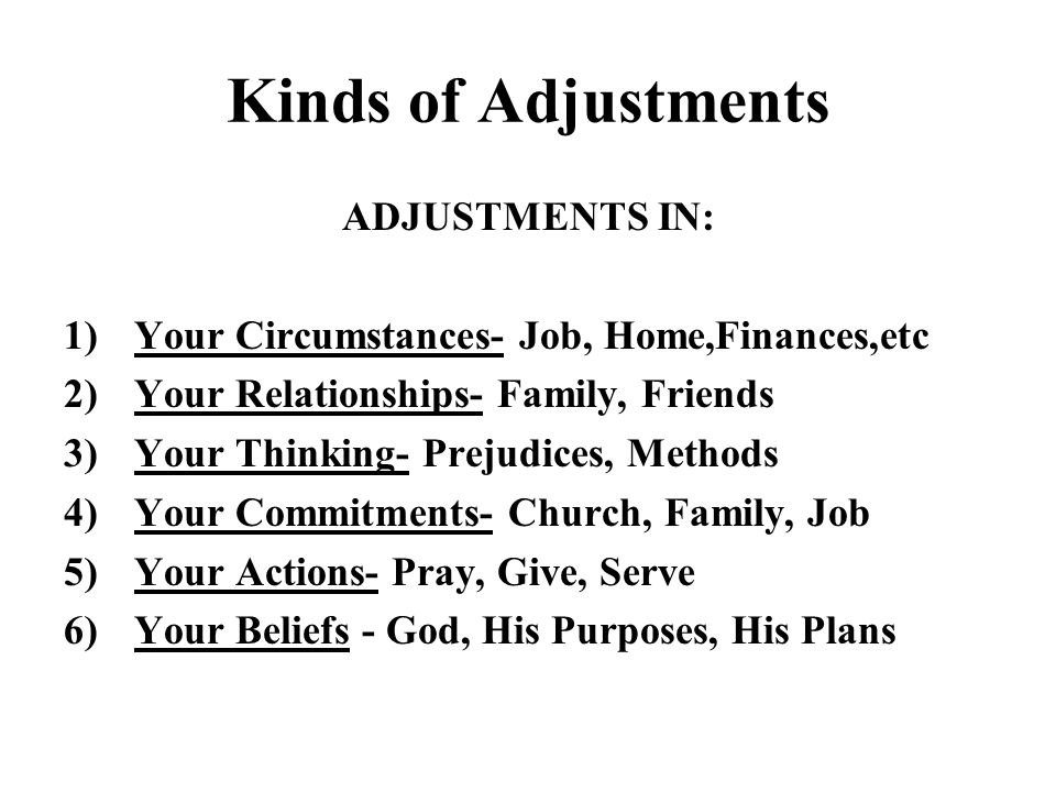 PRINCIPLE #6 YOU MUST MAKE MAJOR ADJUSTMENTS IN YOUR LIFE TO JOIN GOD IN WHAT HE IS DOING