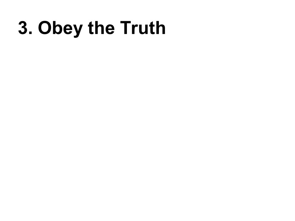 3. Obey the Truth