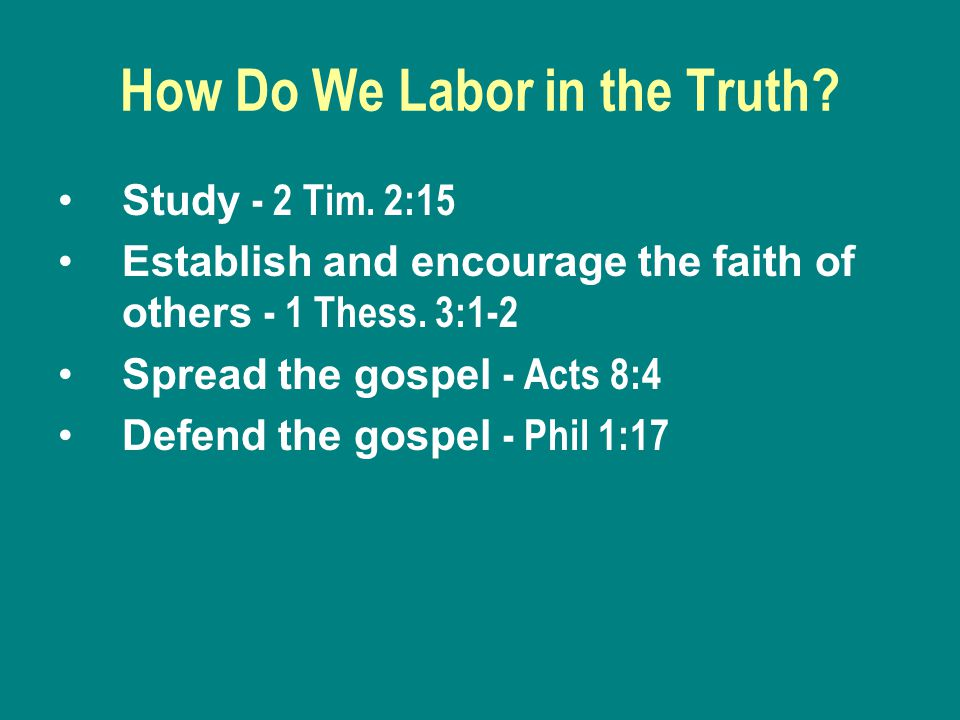 How Do We Labor in the Truth. Study - 2 Tim.