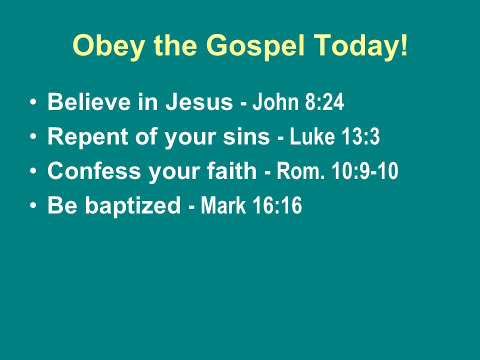 Obey the Gospel Today.