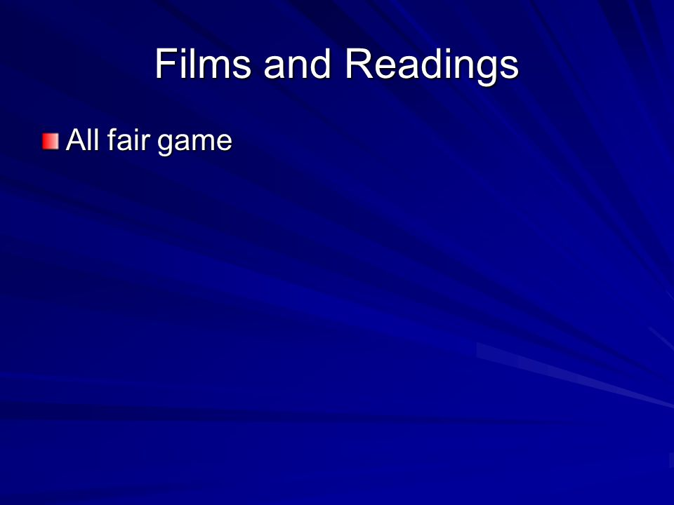 Films and Readings All fair game