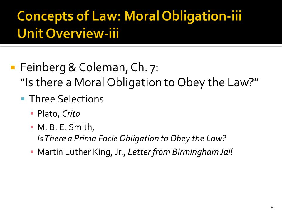 " Feinberg & Coleman, Ch. 7: ""Is there a Moral Obligation to Obey the Law?""  Three Selections ▪ Plato, Crito ▪ M. B. E. Smith, Is There a Prima Facie"