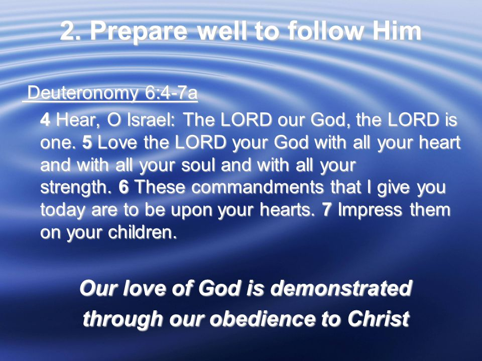 3.Love the Lord and obey Him.