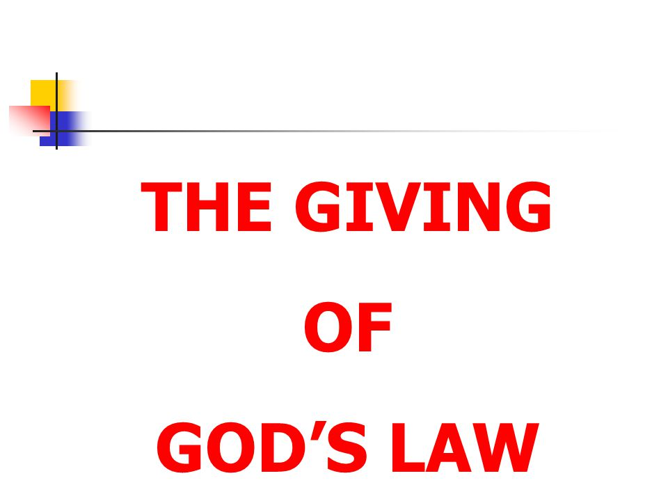 The Giving of God's Law God gave the world His Law in two ways:
