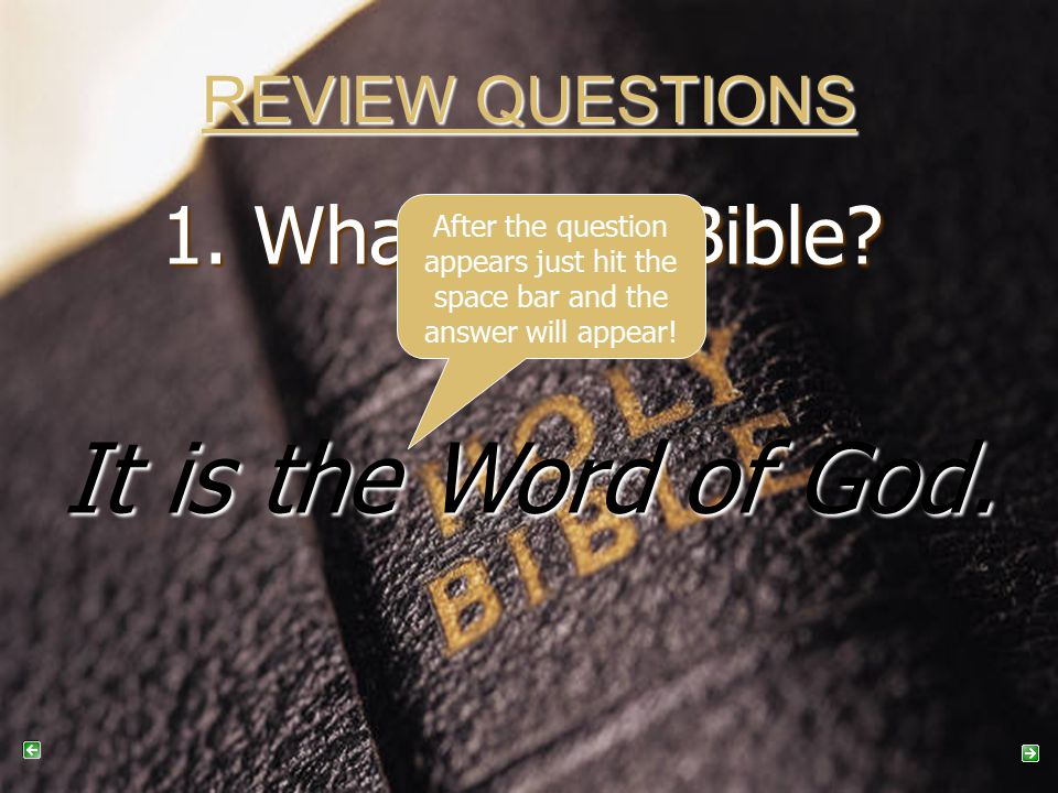 REVIEW QUESTIONS 1. What is the Bible. It is the Word of God.