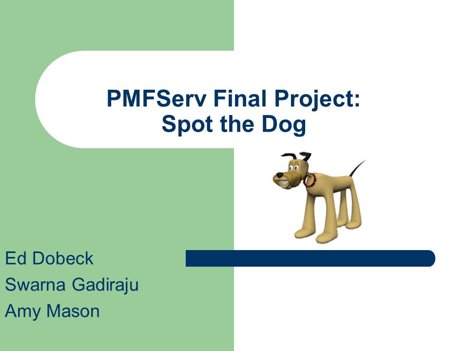 2 May 4, 2004 Main Character Spot the Dog – Friendly Dog – Shared by Owners Amy, Ed & Swarna – Likes to Play