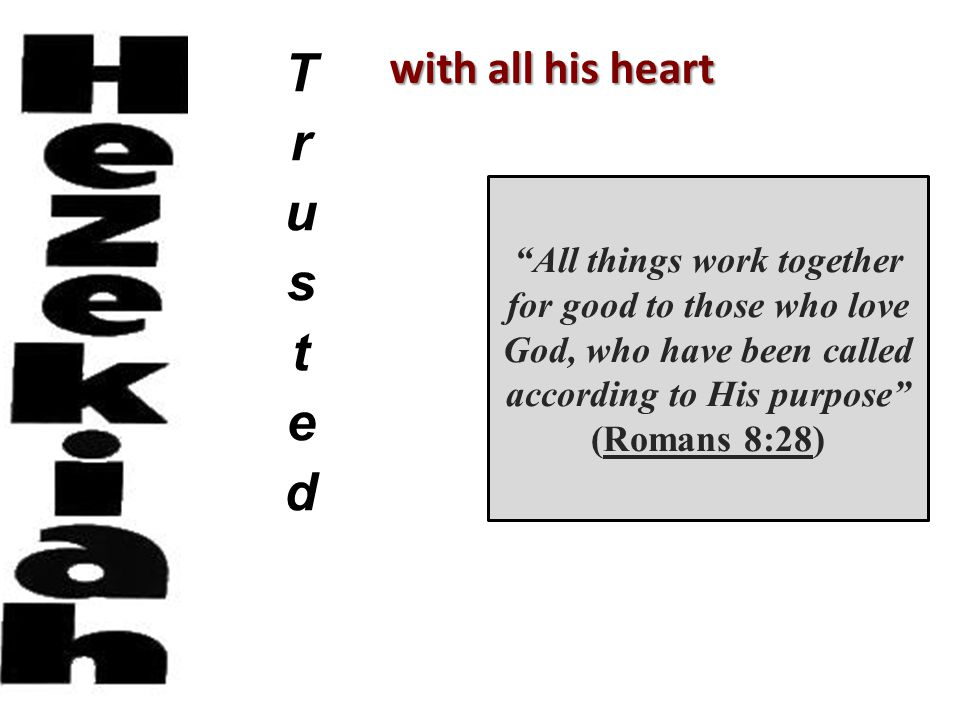 with all his heart organizer ruler reformer tunnel pools All things work together for good to those who love God, who have been called according to His purpose (Romans 8:28) Isaiah 36-39 II Kings 18-20 idolatry illness tribute