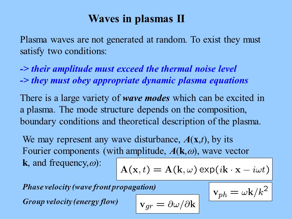 Waves in plasmas II Plasma waves are not generated at random.