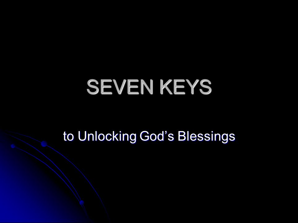 SEVEN KEYS to Unlocking God's Blessings