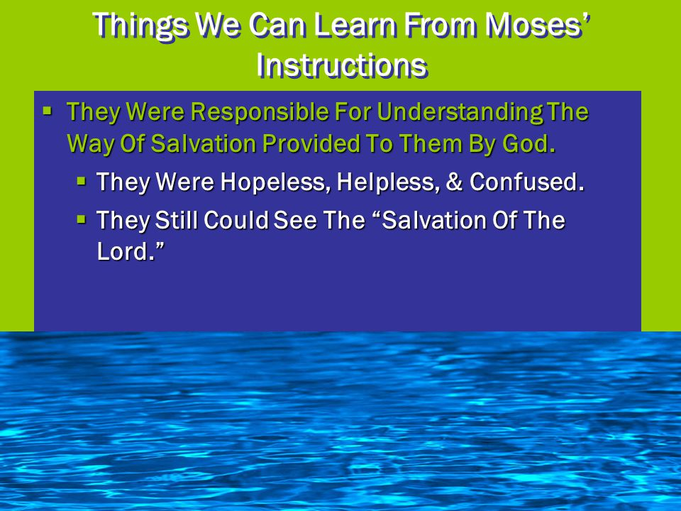  They Were Responsible For Understanding The Way Of Salvation Provided To Them By God.  They Were Hopeless, Helpless, & Confused.  They Still Could