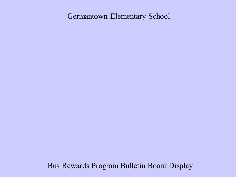 Bus Rewards Program Bulletin Board Display Germantown Elementary School