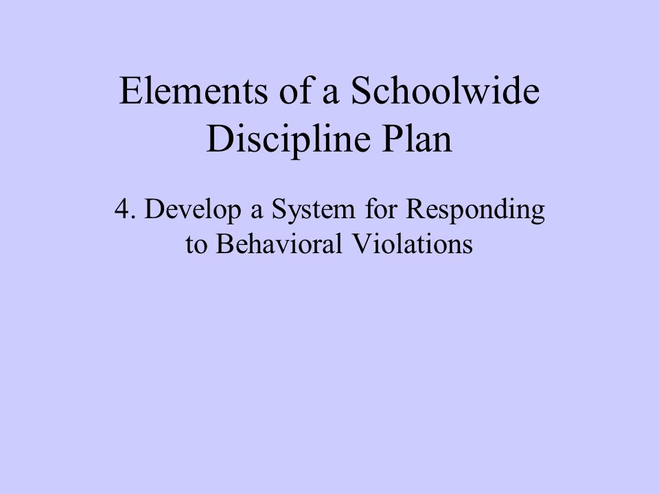 Elements of a Schoolwide Discipline Plan 4.