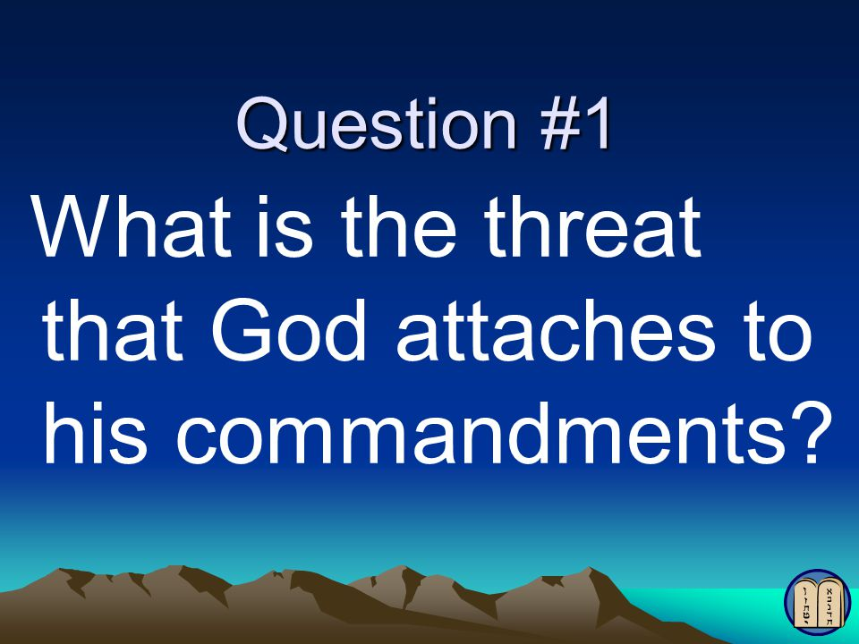 Question #3 Why does God also attach a promise to his commandments?