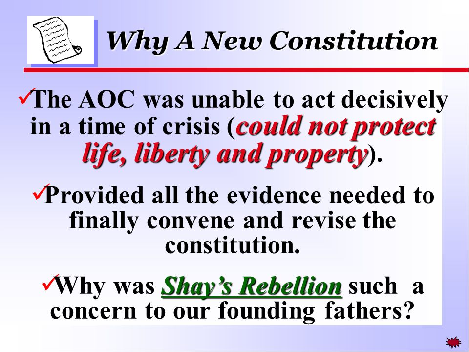 could not protect life, liberty and property The AOC was unable to act decisively in a time of crisis ( could not protect life, liberty and property ).