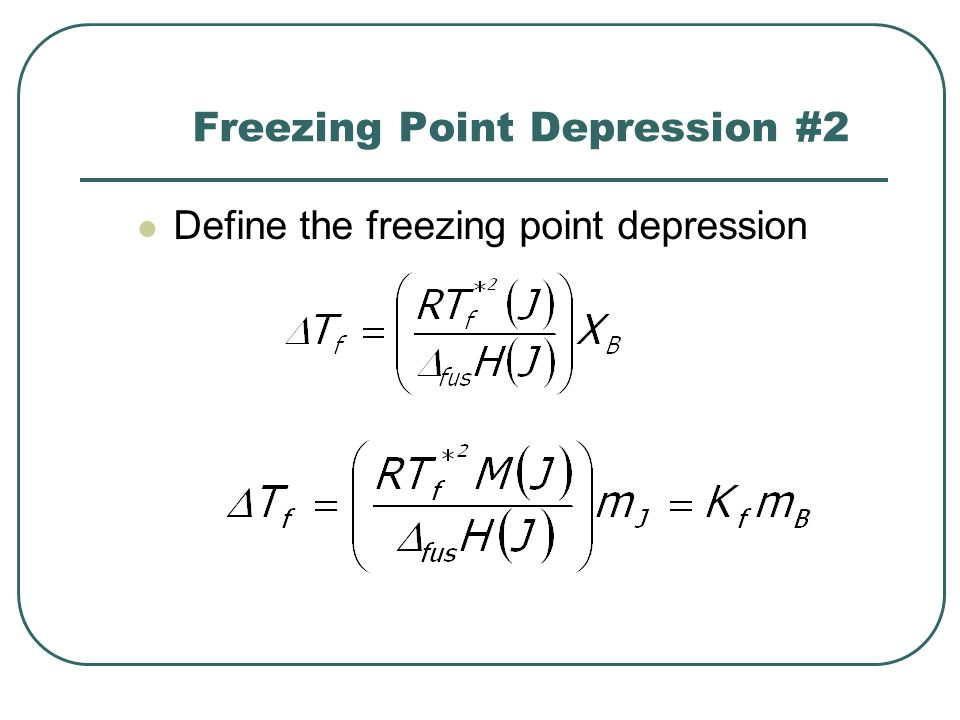 Freezing Point Depression #2 Define the freezing point depression