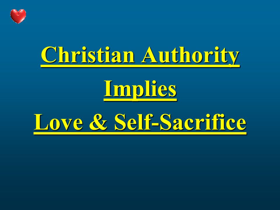 Christian Authority Implies Love & Self-Sacrifice