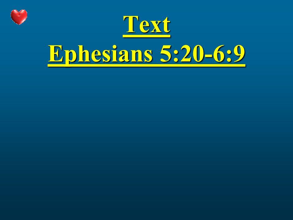 Text Ephesians 5:20-6:9