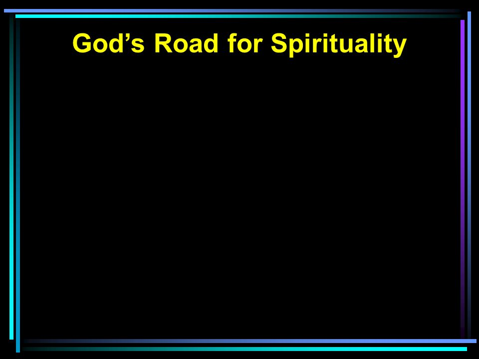 God's Road for Spirituality