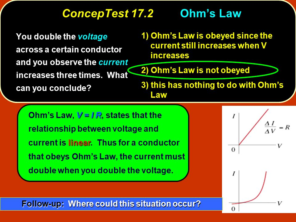 Ohm's Law is obeyed since the current still increases when V increases 1) Ohm's Law is obeyed since the current still increases when V increases Ohm's